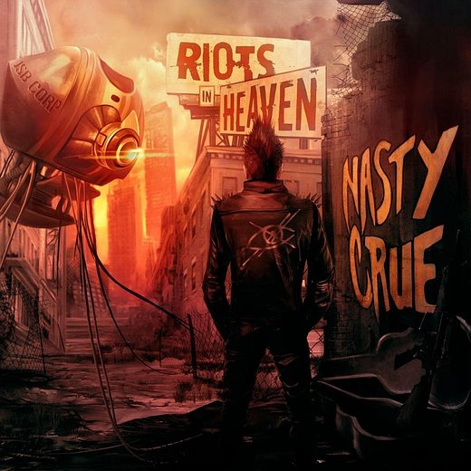 NASTY CRUE - Riots In Heaven (2017) full