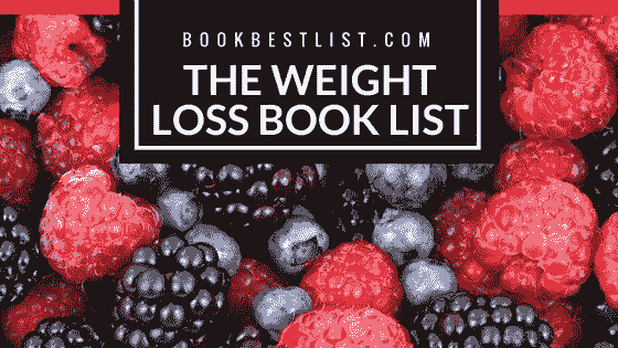 The Weight Loss Book List (The Best 9 Books For Serious Results)