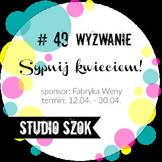 http://studioszok.blogspot.com/2017/04/wyzwanie-49-sypnij-kwieciem.html