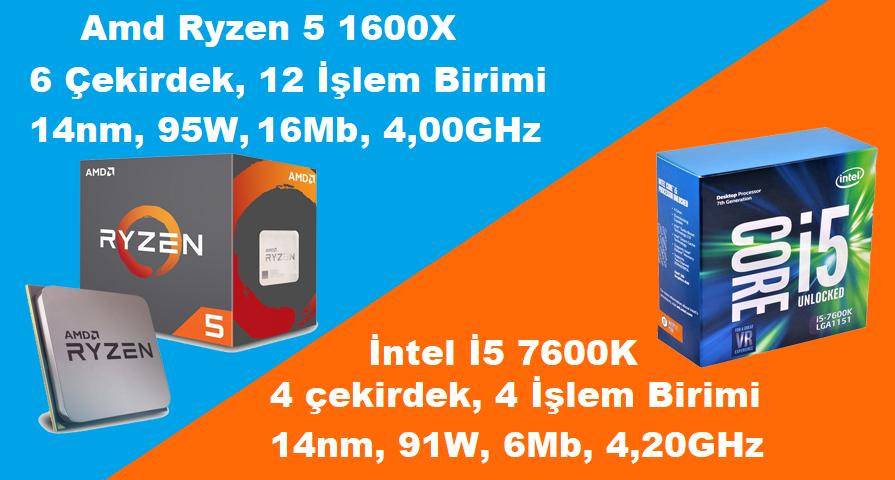 ryzen-5-1600x-ve-i5-7600k-karşılaştırma-testi