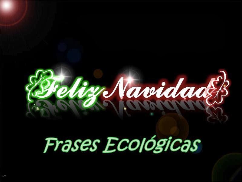 Frases De Navidad Para Cuidar El Medio Ambiente Clima