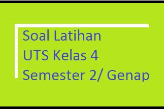 Soal UTS B. Indonesia Kelas 4 Semester 2/ Genap 2017