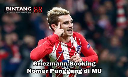 Griezmann Booking Nomer Punggung di MU