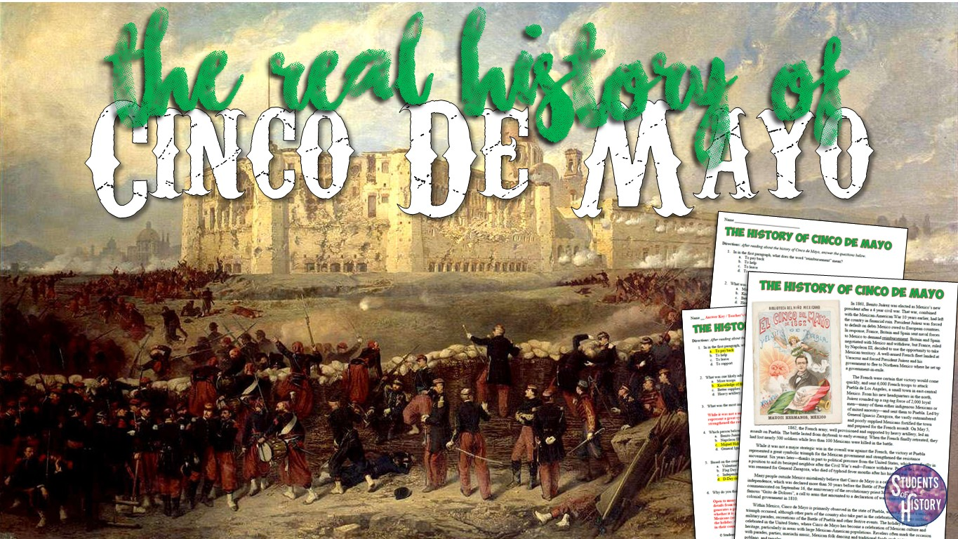 Students Of History The Real History Of Cinco De Mayo