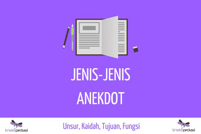 Jenis Teks Anekdot & Unsur, Kaidah, Tujuan, Fungsi