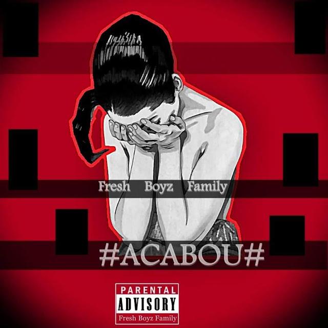 Fresh Boyz Family - Acabou
