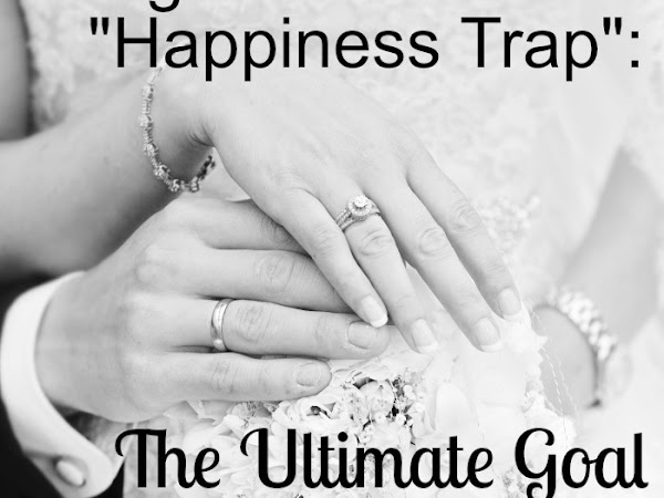 "Caught in the ""Happiness Trap"": The Ultimate Goal of Marriage"