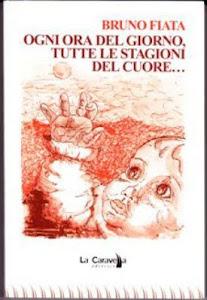 OGNI ORA DEL GIORNO, TUTTE LE STAGIONI DEL CUORE... di Bruno Fiata