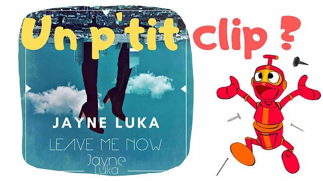 Leave Me Now est le tout dernier single de Jayne Luka
