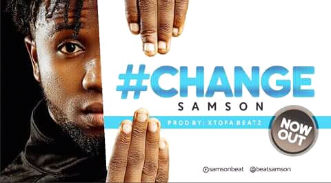 [Song] Samson — Change (prod-by-Xtofabeatz) - www.mp3made.com.ng