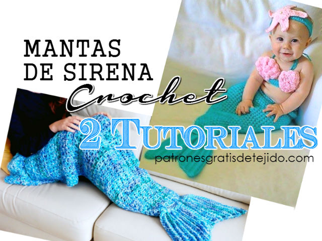 tutoriales de mantas cola de sirena a ganchillo bebe y adulto
