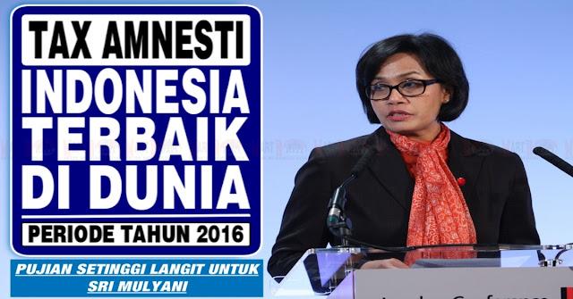 Tax Amnesty Indonesia Jadi Yang Terbaik Dunia, Ini Pujian Untuk Sri Mulyani