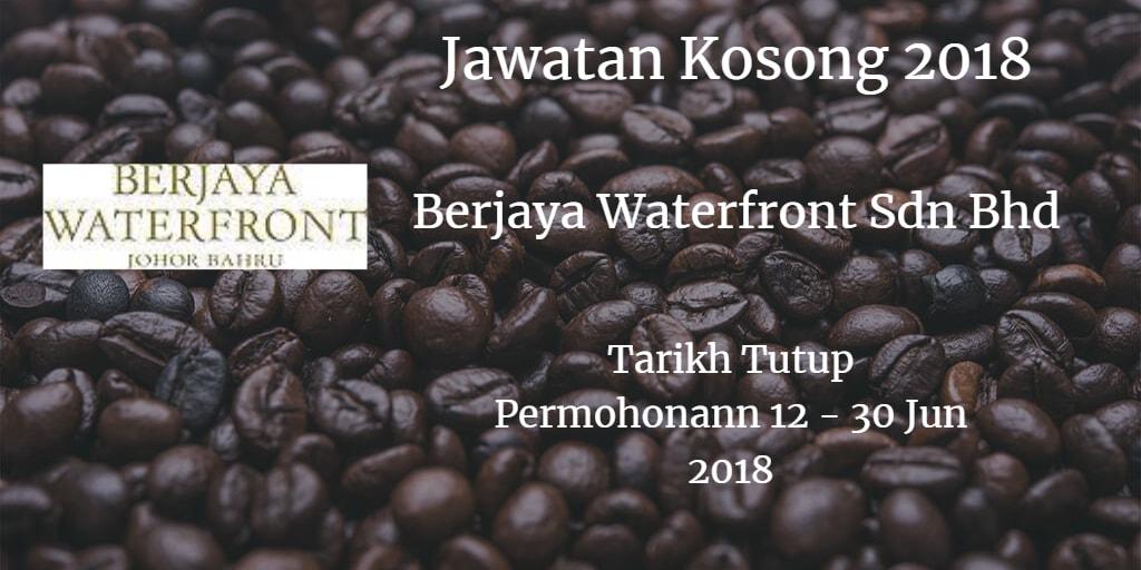 Jawatan Kosong Berjaya Waterfront Sdn Bhd 12 - 30 Jun 2018