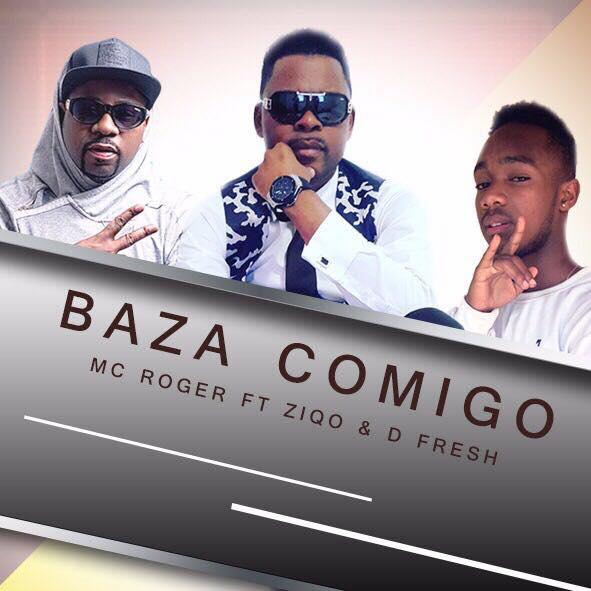 Mc Roger Feat. Ziqo & D-fresh - Baza Comigo