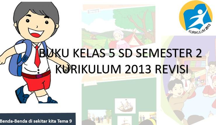Buku Kurikulum 2013 Revisi Semester 2 Kelas 5 Sd Data Sekolah