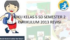 Buku Kurikulum 2013 Revisi Semester 2 Kelas 5 SD