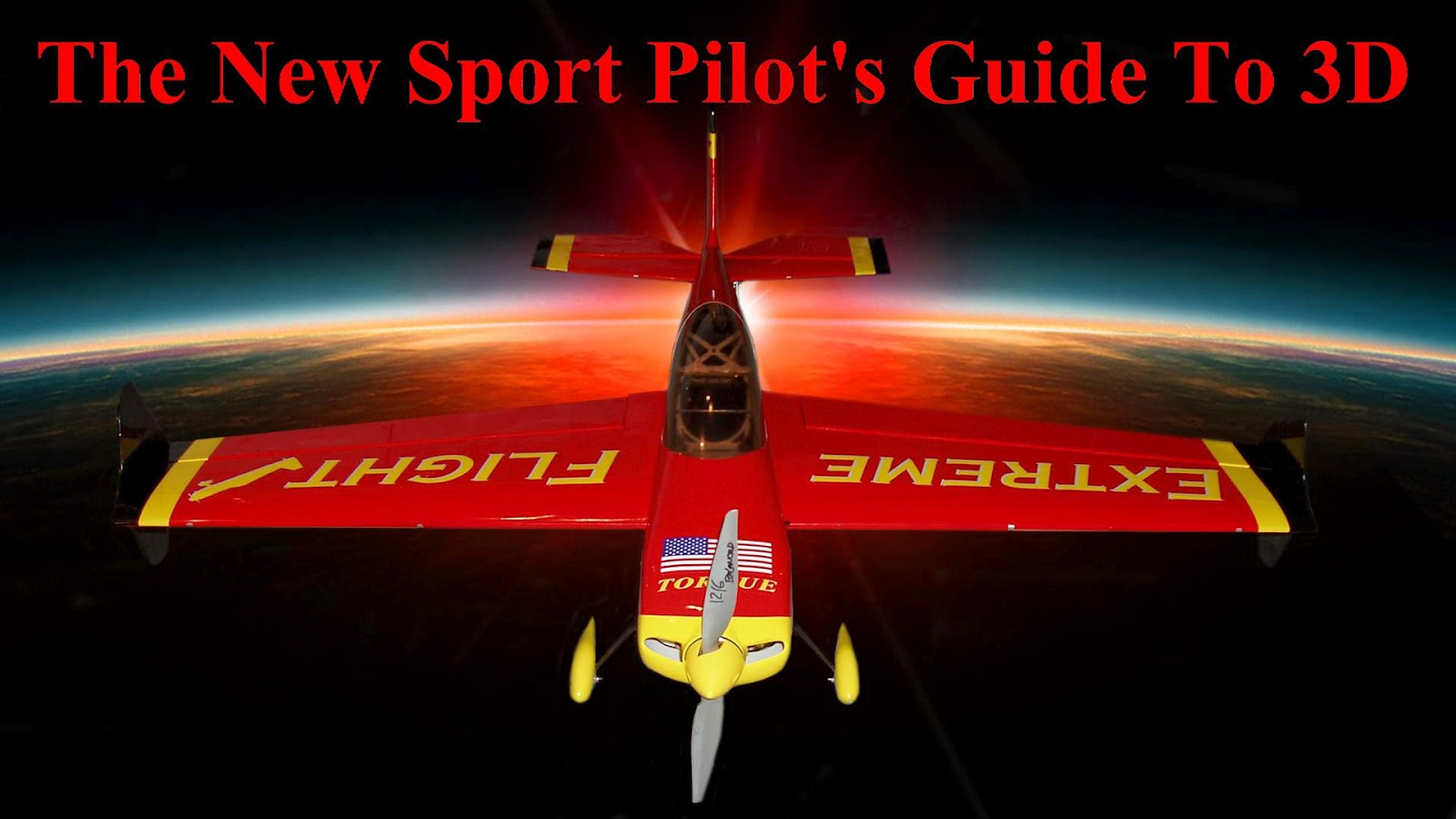 Extreme Aviation: The New Sport Pilot's Guide To 3D