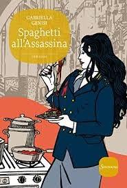 Gabriella Genisi, Spaghetti all'Assassina: La quinta indagine del commissario Lolita Lobosco