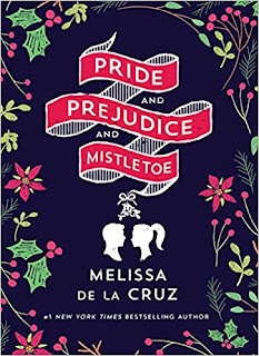 Book Review and GIVEAWAY: Pride and Prejudice and Mistletoe, by Melissa de la Cruz