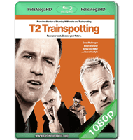 TRAINSPOTTING 2: LA VIDA EN EL ABISMO (2017) WEB-DL 1080P HD MKV INGLÉS SUBTITULADO