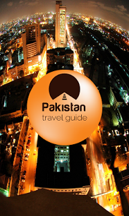 PAKISTAN TRAVEL GUIDE - 10 Best Travel Apps For Travelling Enthusiasts