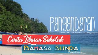Pengalaman Pribadi Liburan Ke Pantai Pangandaran Bahasa Sunda