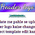 Template credit header logo kaise change (remove) kare.