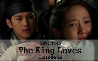Sinopsis The King Loves Episode 26