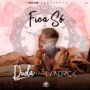 Duda – Fica Só (feat. Landrick) 2019