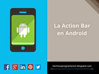 La Action Bar en aplicaciones Android