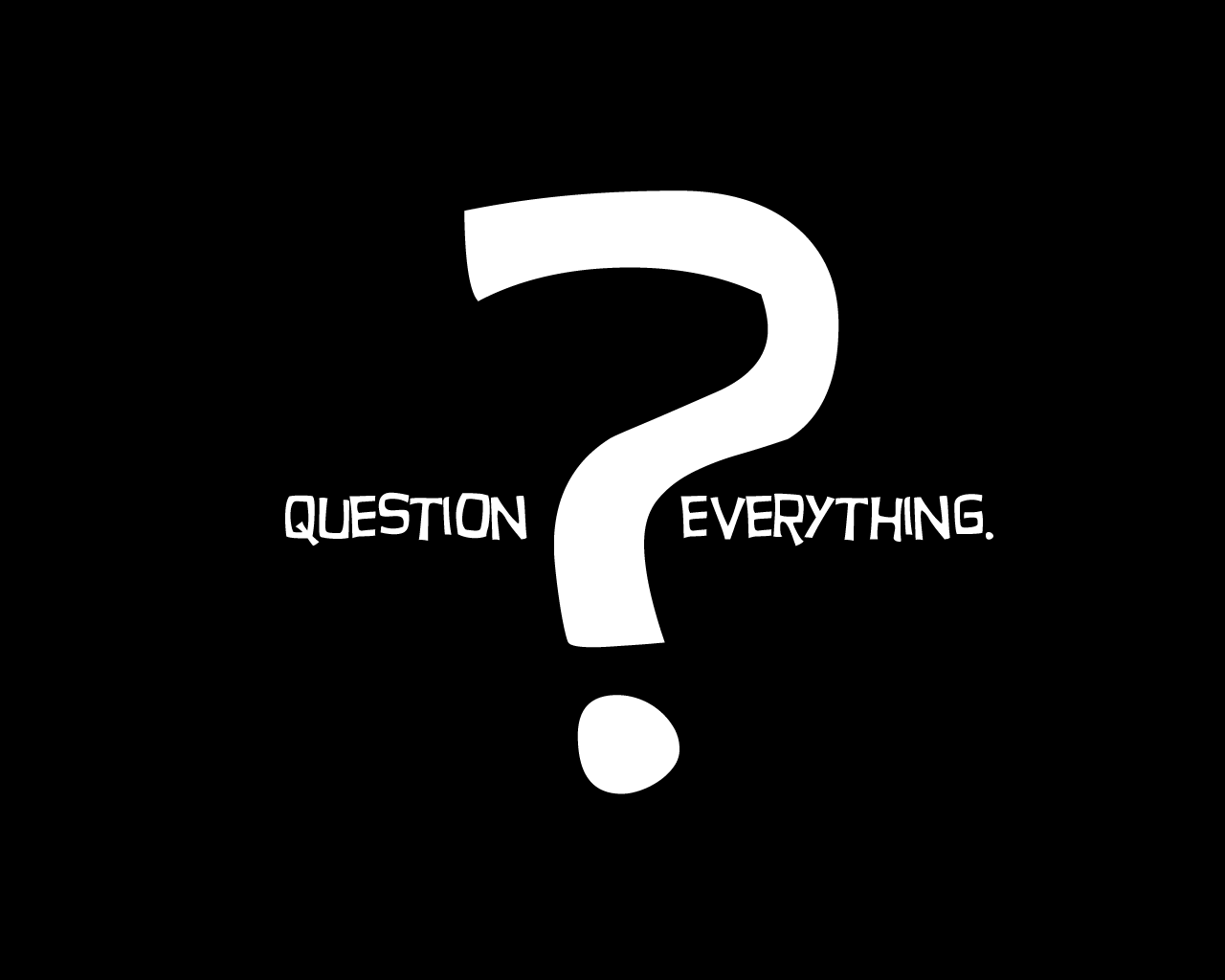 Question Everything | Atheist Revolution