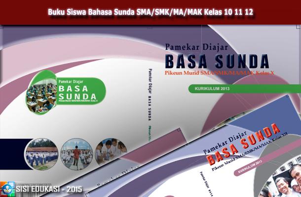 Buku Siswa Bahasa Sunda SMA/SMK/MA/MAK Kelas 10 11 12 Download PDF