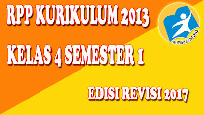 RPP Kurikulum 2013 Kelas 4 Semester 1 Revisi Tahun 2017 Update Terbaru