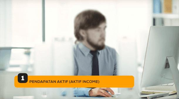 1. Pendapatan Aktif (Aktif Income)