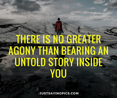 inspiring quotes There's no great agony then being an untold story inside you