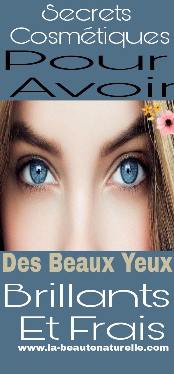 Secrets cosmétiques pour avoir des beaux yeux brillants et frais