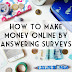 How To Make Money Online By Answering Surveys