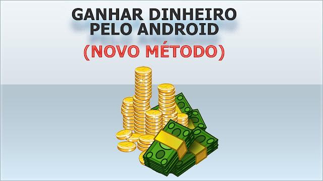 GANHAR DINHEIRO pelo android (novo método)