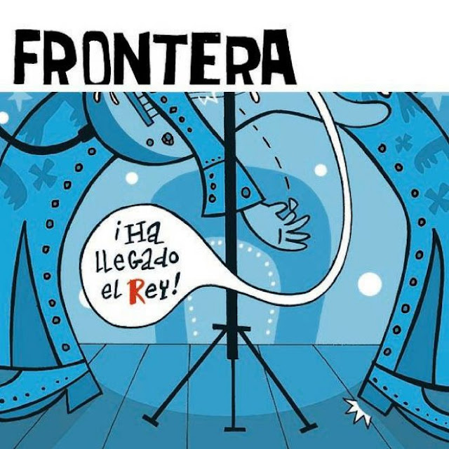 FRONTERA - Ha llegado el rey!