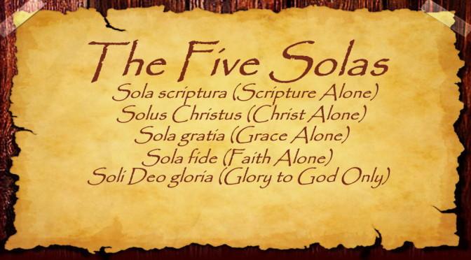 Scriptura soli gloria gratia fide solus christus sola sola sola deo Protestantism
