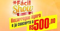 Promoção Recarga Fácil Show Premiado recargafacil32245.com.br