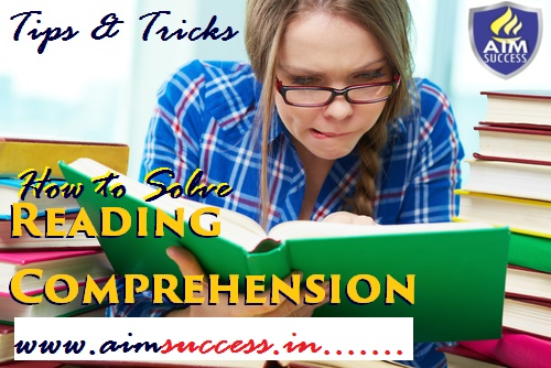 How to Solve Reading Comprehension – Tips & Tricks