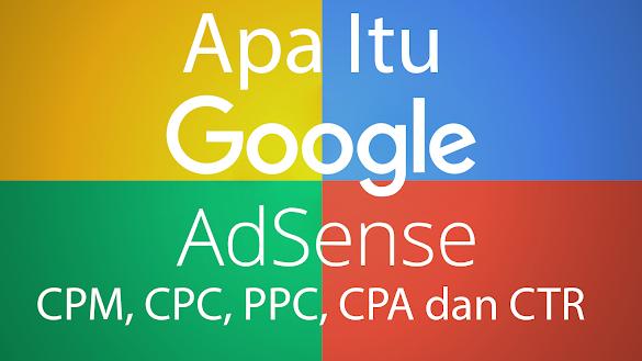 Apa Arti Dari, Cpm, Cpc, Ppc, Cpa Dan Ctr Google Adsense