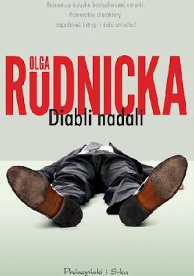 """Demoniczny szef i demoniczna zbrodnia. """"Diabli nadali"""" Olga Rudnica"""