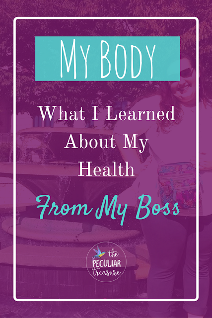 What I recently learned from my boss about my body, my health, and how they affect more than just me.