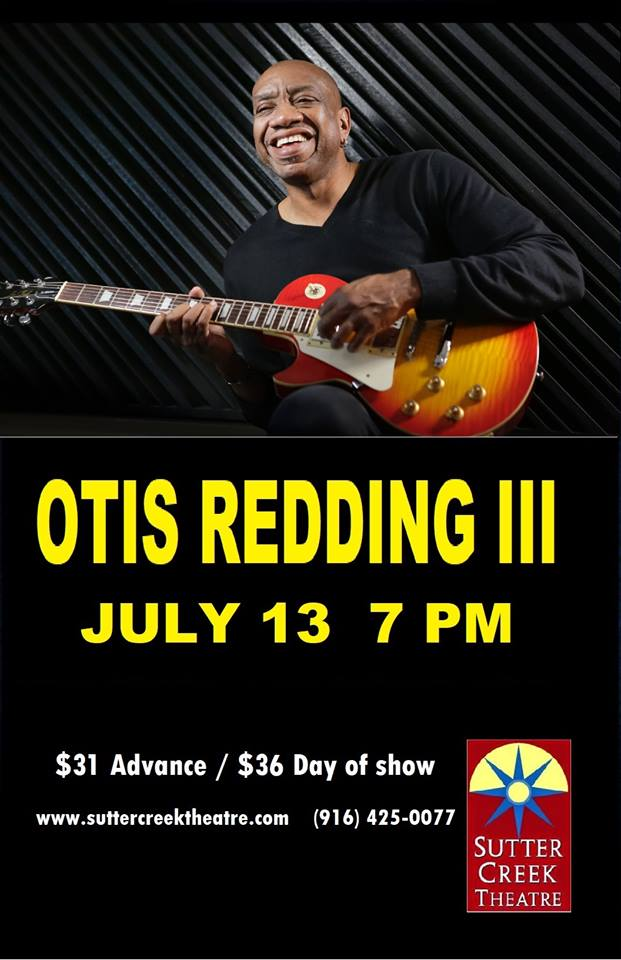 Sutter Creek Theater: Otis Redding III - Sat July 13