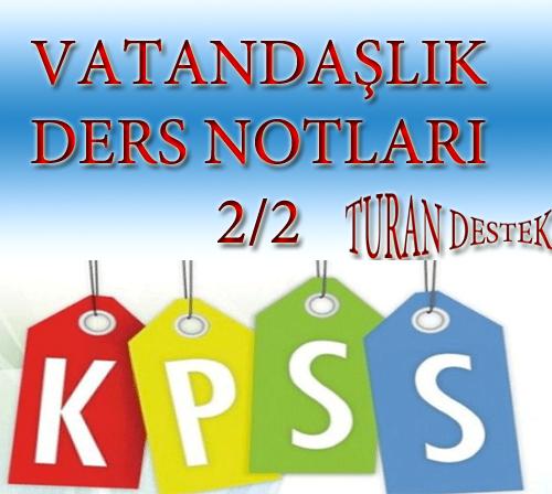 KPSS Vatadaşlık Notları Madde Madde 2/2