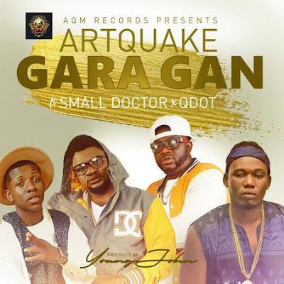 """JPEG: ArtQuake- """"Gan Gan"""" Ft. Small Doctor x Q-Dot Lyrics"""