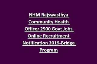 NHM Rajswasthya Community Health Officer 2500 Govt Jobs Online Recruitment Notification 2019-Bridge Program
