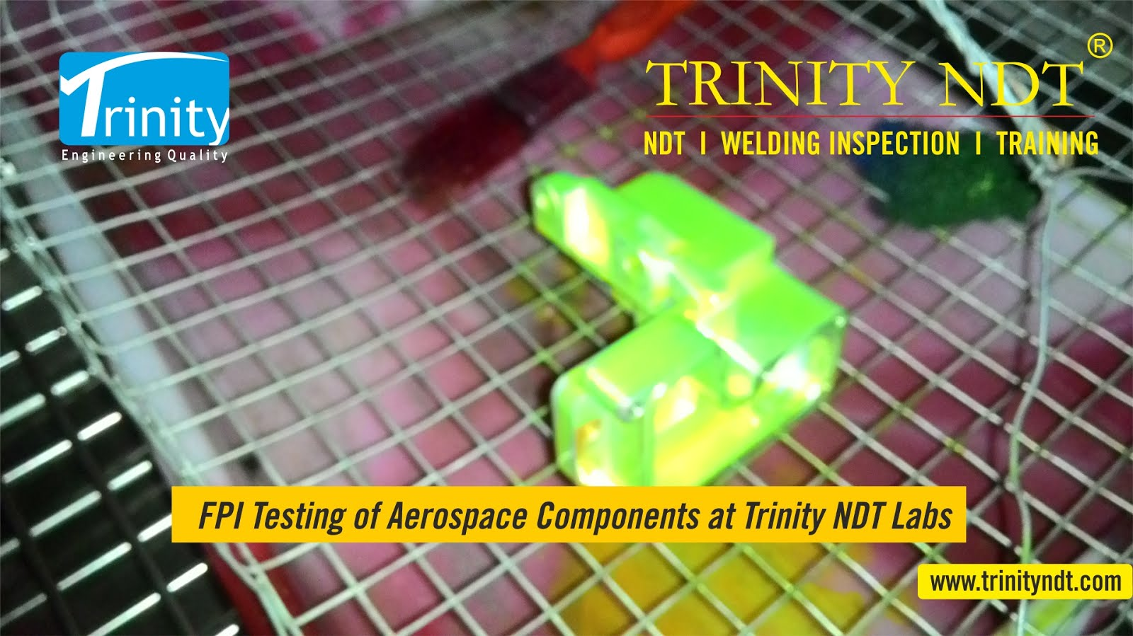 Aerospace FPI Testing - Trinity NDT, NABL Accredited NDT labs